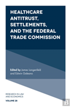 Bertrand.pt - Healthcare Antitrust, Settlements, And The Federal Trade Commission
