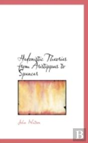 Hedonistic Theories From Aristippus To Spencer