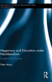 Hegemony And Education Under Neoliberalism