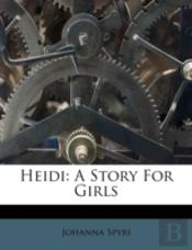 Heidi: A Story For Girls