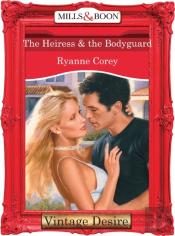 Heiress & The Bodyguard (Mills & Boon Desire)