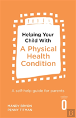 Bertrand.pt - Helping Your Child With A Physical Health Condition