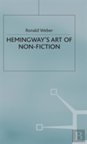 Hemingway'S Art Of Nonfiction