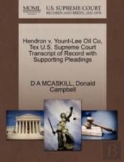 Hendron V. Yount-Lee Oil Co, Tex U.S. Supreme Court Transcript Of Record With Supporting Pleadings