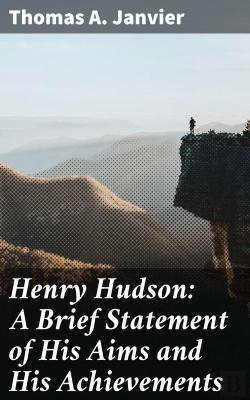 Bertrand.pt - Henry Hudson: A Brief Statement Of His Aims And His Achievements