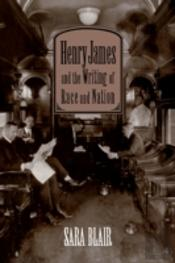 Henry James And The Writing Of Race And Nation