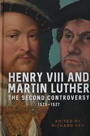 Henry Viii And Martin Luther - The Second Controversy, 1525-1527