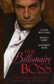 Her Billionaire Bosswith The Billionaire Boss'S Bride And Contracted: Corporate Wife And The Boss'S Mistress