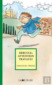 Hercule ; Attention Travaux !