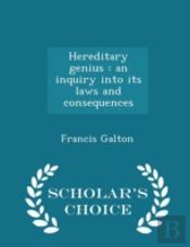 Hereditary Genius : An Inquiry Into Its