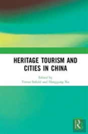 Heritage Tourism And Cities In China