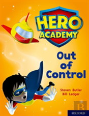 Hero Academy: Oxford Level 8, Purple Book Band: Out Of Control