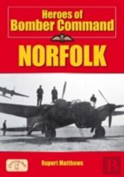Heroes Of Bomber Command: Norfolk