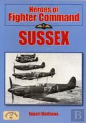 Heroes Of Fighter Command - Sussex
