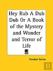 Hey Rub A Dub Dub Or A Book Of The Mystery And Wonder And Terror Of Life (1920)
