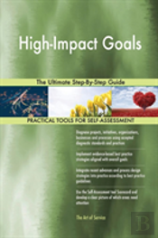 High-Impact Goals The Ultimate Step-By-Step Guide