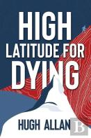 High Latitude For Dying