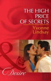 High Price Of Secrets (Mills & Boon Desire) (The Master Vintners - Book 4)