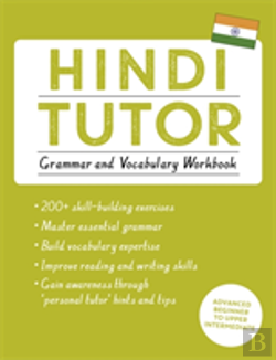 Bertrand.pt - Hindi Tutor: Grammar And Vocabulary Workbook (Learn Hindi With Teach Yourself)