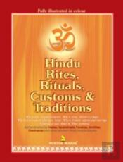 Hindu Rites, Rituals, Customs And Traditions