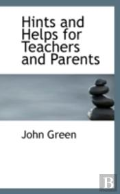 Hints And Helps For Teachers And Parents