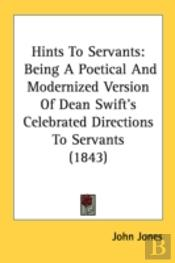 Hints To Servants: Being A Poetical And