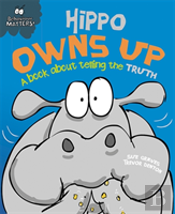 Hippo Owns Up - A Book About Telling The Truth