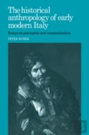 Historical Anthropology Of Early Modern Italy