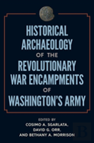 Historical Archaeology Of The Revolutionary War Encampments Of Washington'S Army