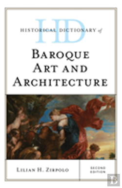Bertrand.pt - Historical Dictionary Of Baroque Art And Architecture