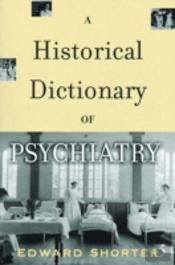 Historical Dictionary Of Psychiatry