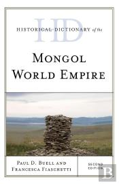 Historical Dictionary Of The Mongol World Empire