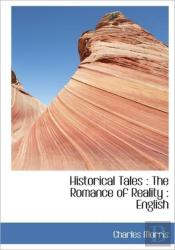 Historical Tales : The Romance Of Realit