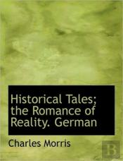 Historical Tales; The Romance Of Reality