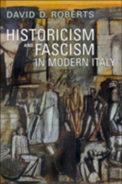 Bertrand.pt - Historicism And Fascism In Modern Italy
