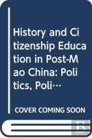 History And Citizenship Education In Post-Mao China