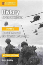 History For The Ib Diploma Paper 3 The Cold War And The Americas (1945-1981)