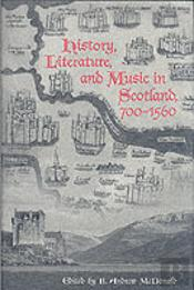 History, Literature And Music In Scotland, 700-1560