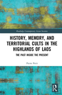 Bertrand.pt - History, Memory, And Territorial Cults In The Highlands Of Laos
