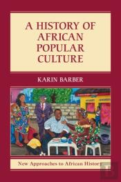 History Of African Popular Culture