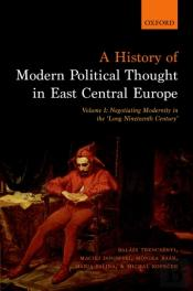 History Of Modern Political Thought In East Central Europe