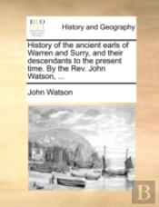 History Of The Ancient Earls Of Warren A