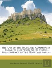 History Of The Hopedale Community : From Its Inception To Its Virtual Submergence In The Hopedale Parish