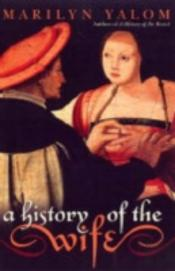 HISTORY OF THE WIFE
