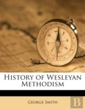 History Of Wesleyan Methodism