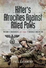 Hitlers Atrocities Against Allied Pows