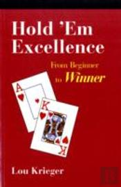Hold'Em Excellence - From Beginner To Winner