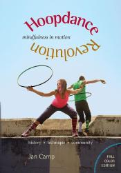 Hoopdance Revolution: Mindfulness In Motion