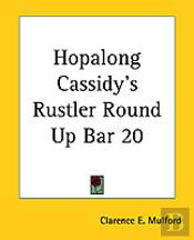 Hopalong Cassidy'S Rustler Round Up Bar 20