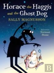 Horace The Haggis And The Ghost Dog